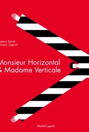 Monsieur Horizontal et Madame Verticale en Librairie