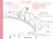GALERIE TREIZE-DIX Trente-six vues du Canal Saint-Martin