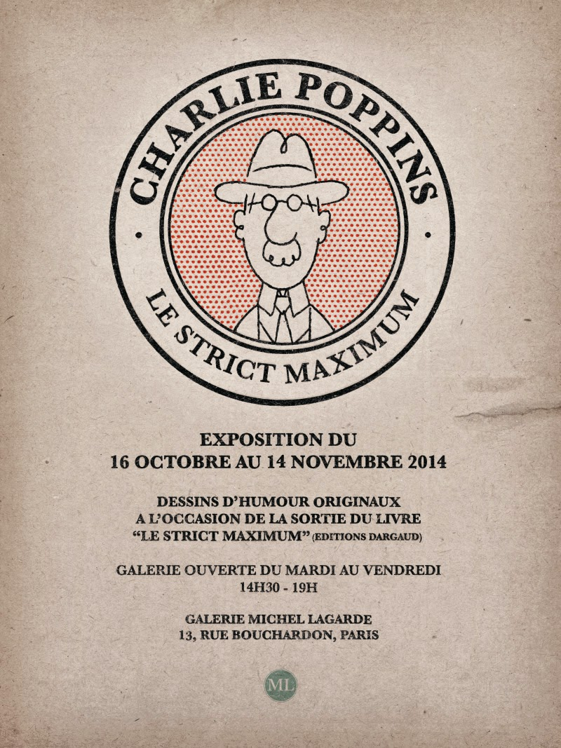 Charlie Poppins | Le strict maximum Exposition du 16 octobre au 14 novembre 2014.