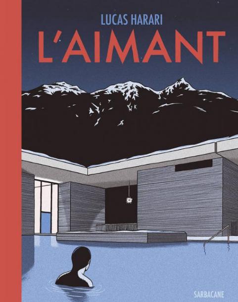 L'Aimant, éditions Sarbacane   ==> du 15 au 29 septembre 2017 13, rue Bouchardon 75010
