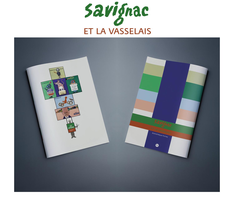 À l'occasion de l'exposition Savignac et La Vasselais à la Bibliothèque Forney les éditions Michel Lagarde, rédigé par Thierry Devynck, commissaire de la manifestation, avec le concours de la graphiste Justine Tu, proposent un catalogue imprimé à 500 exemplaires. |