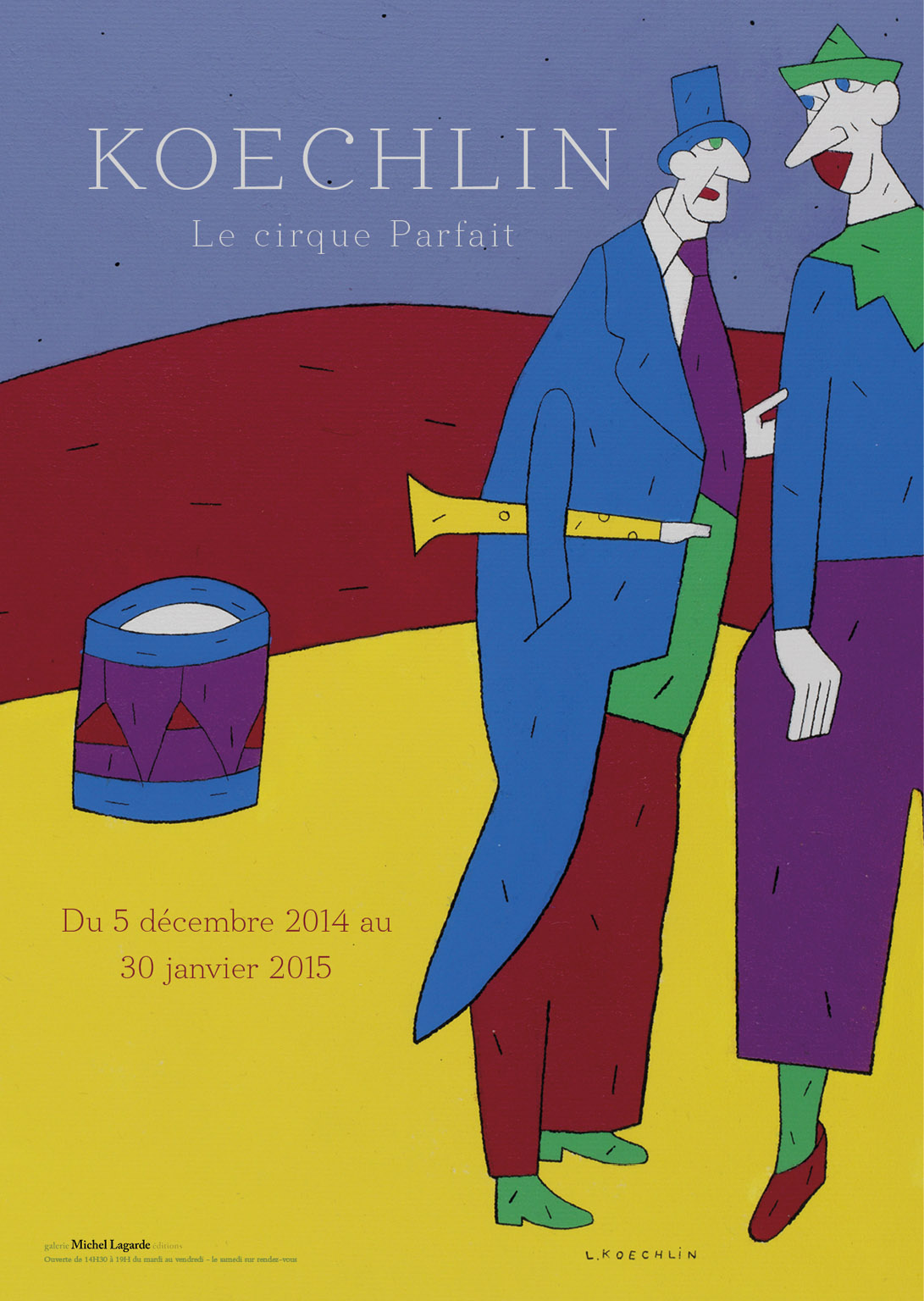 Lionel Koechlin | Le cirque Parfait Vernissage le 4 décembre à partir de 19H. Exposition du 5 décembre au 30 janvier 2015.