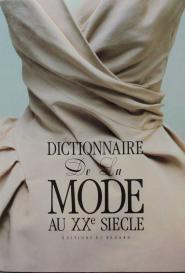 Dictionnaire de la Mode au XXeme siècle Editions du Regard